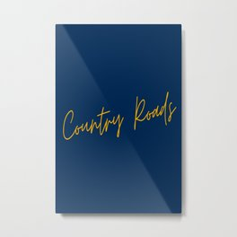 Country Roads West Virginia Cursive Text Print Metal Print