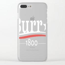 ALEXANDER HAMILTON AARON BURR 1800 Burr Election of 1800 Clear iPhone Case