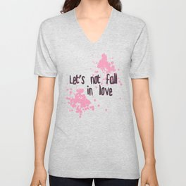 Let's Not Fall in Love Unisex V-Neck