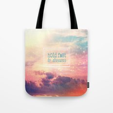 Hold Fast To Dreams  Tote Bag