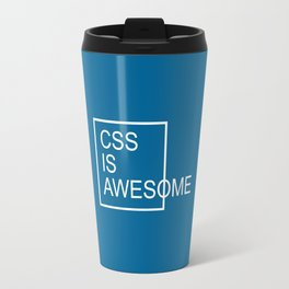CSS Is Awesome Funny Quote Travel Mug