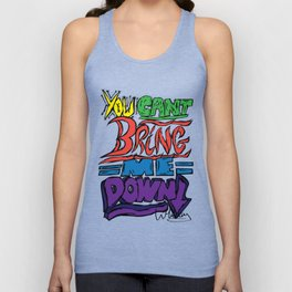 You Can't Bring Me Down Unisex Tank Top