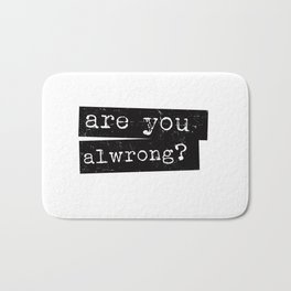all wrong Bath Mat