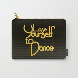 Lose Yourself to Dance Carry-All Pouch