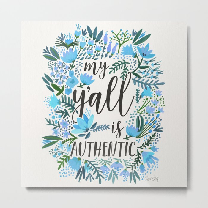 My Y'all is Authentic – Blue Palette Metal Print