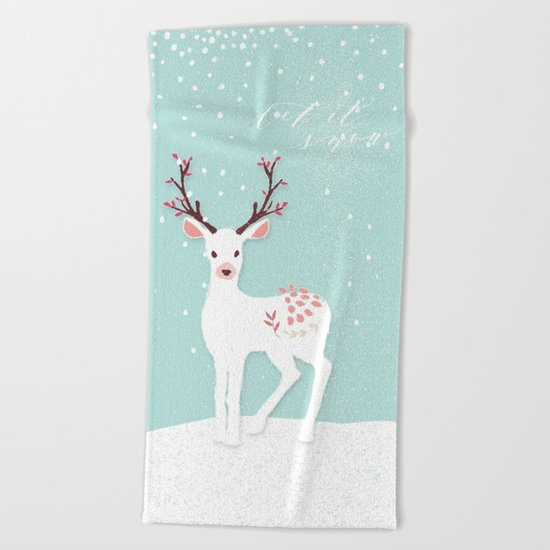 Let it snow- have a nice winter time- deer and snow Beach Towel