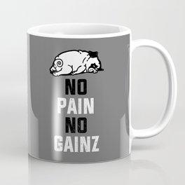 NO PAIN NO GAINZ Coffee Mug