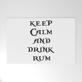 Keep Calm and drink rum - pirate inspired quote Welcome Mat