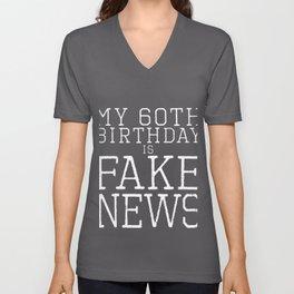 Funny 60th Birthday Fake News Men Women Age Deny Gag Gift product Unisex V-Neck