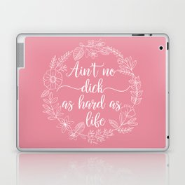AIN'T NO DICK AS HARD AS LIFE - Sweary Floral Wreath Laptop & iPad Skin