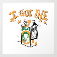Got The Juice Art Print