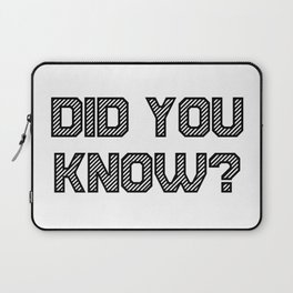 DID YOU KNOW? Laptop Sleeve