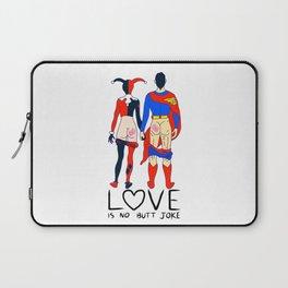 LOVE is no BUTT Joke - Super H Q Laptop Sleeve