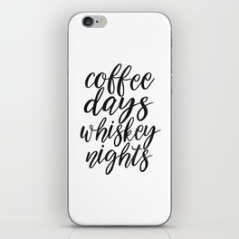 FUNNY BAR DECOR, Coffee Days Whiskey Nights,Coffee Sign,Bar Decor,Cute Home Decor,Kitchen Decor,Drin iPhone Skin