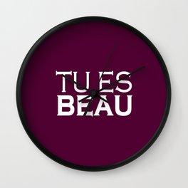 Tu es Beau (You are Beautiful) Wall Clock