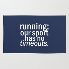 Our Sport Has No Timeouts.  Rug