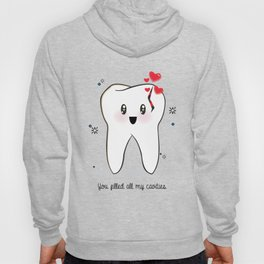 You filled all my cavities Hoody