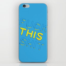 Fuck This Shit iPhone Skin