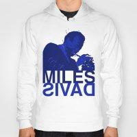 miles davis Hoodies featuring MILES DAVIS  by Dave P