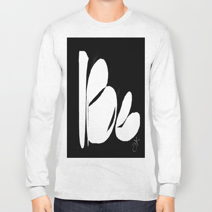 Be. Be Yourself. Love and Be Loved Long Sleeve T-shirt
