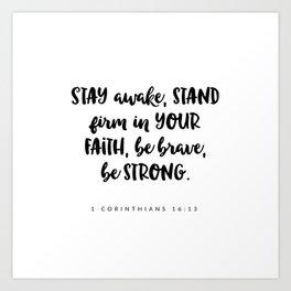1 Corinthians 16:13 - Bible Verse Art Print