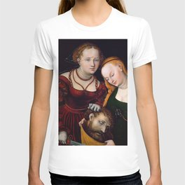 "Lucas Cranach the Elder ""Judith with the Head of Holofernes and a Servant"" T-shirt"