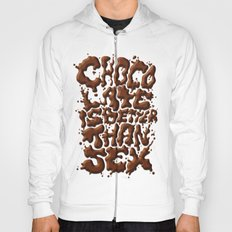 Chocolate is better than SEX Hoody