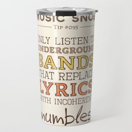 Mumbling Bands — Music Snob Tip #095 Travel Mug