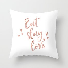 Eat slay love - rose gold quote Throw Pillow
