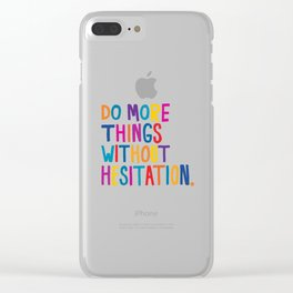 Without Hesitation Clear iPhone Case