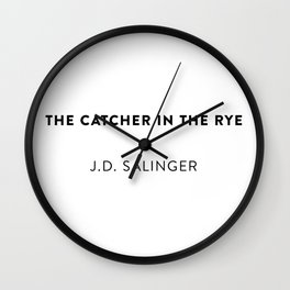 The Catcher in the Rye  —  J.D. Salinger Wall Clock