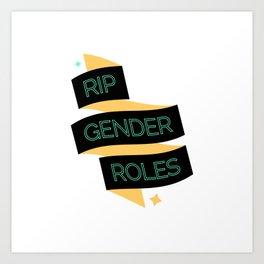 RIP Gender Roles Art Print