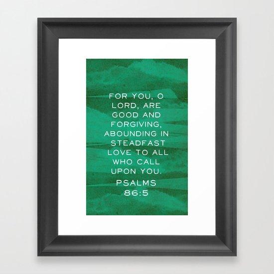 Psalms 86:5 Framed Art Print