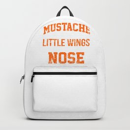 Mustache Are Little Wings For Your Nose  Backpack