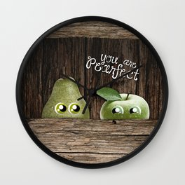 you are pearfect Wall Clock