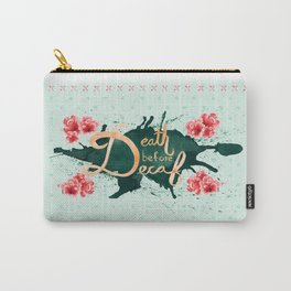 Death Before Deacf in Mint Tea Carry-All Pouch