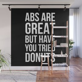 Abs Are Great But Have You Tried Donuts (Black) Wall Mural