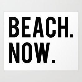 BEACH NOW - text design Art Print