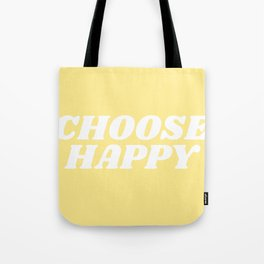 choose happy Tote Bag