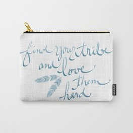 Find Your Tribe and Love Them Hard Hand-Drawn Lettering Carry-All Pouch