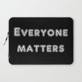 Everyone matters Laptop Sleeve