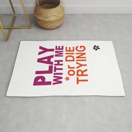 PLAY with ME or DIE TRYING Rug