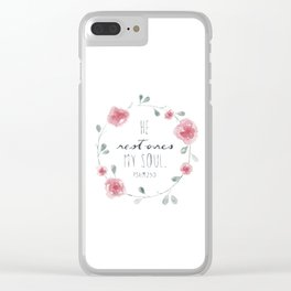 He Restores My Soul. Psalm 23:3, bible verse, watercolor flowers Clear iPhone Case