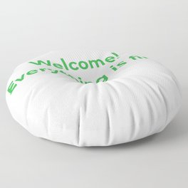 welcome! everything is fine. Floor Pillow