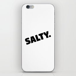 Salty. iPhone Skin
