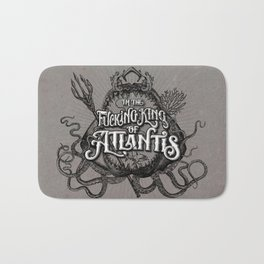 The Fucking King of Atlantis - b&w Bath Mat