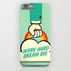 Work Hard. Dream Big. iPhone 6s Slim Case