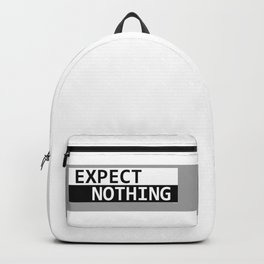 Expect Nothing Backpack
