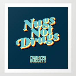 Nugs Not Drugs Art Print