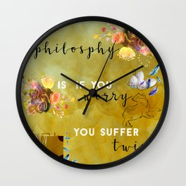 My philosophy Wall Clock